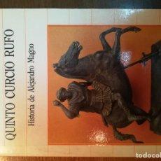 Libros: HISTORIA DE ALEJANDRO MAGNO. QUINTO CURCIO RUFO. Lote 163580278