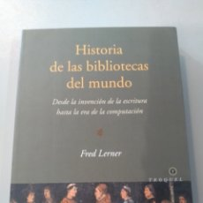 Libros: HISTORIA DE LAS BIBLIOTECAS DEL MUNDO DE FRED LERNER. Lote 167850392