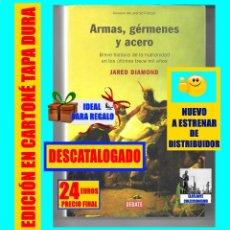 Libros: ARMAS, GÉRMENES Y ACERO BREVE HISTORIA DE LA HUMANIDAD EN LOS ÚLTIMOS TRECE MIL AÑOS - JARED DIAMOND. Lote 171410405