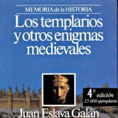 Libros: LOS TEMPLARIOS Y OTROS ENIGMAS MEDIEVALES - JUAN ESLAVA GALÁN. Lote 172627119