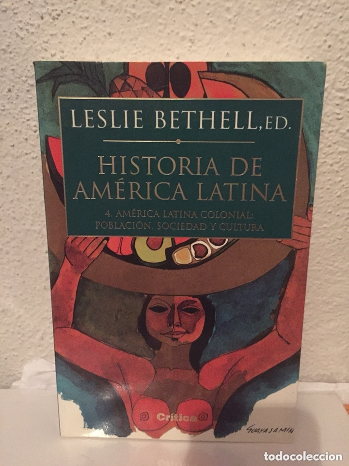 LIBRO HISTORIA AMERICA LATINA COLONIAL 4 POBLACIÓN, SOCIEDAD Y CULTURA - EDITORIAL CRÍTICA- BETHELL (Libros Nuevos - Historia - Historia Universal)