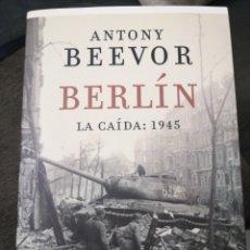 Libros: BERLÍN. LA CAÍDA:1945. ANTHONY BEEVOR.. Lote 178720665
