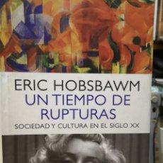 Libros: ERIC HOBSBAWM. UN TIEMPO DE RUPTURAS. CRÍTICA MAYOR. 1A ED 2013.. Lote 184782147