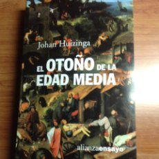 Libros: LIBRO HISTORIA: EL OTOÑO DE LA EDAD MEDIA - JOHAN HUIZINGA - EDITORIAL ALIANZA - ENSAYO. Lote 187446966