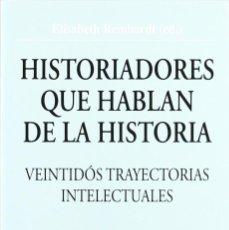 Libros: HISTORIADORES QUE HABLAN DE LA HISTORIA (E. REINHARD) EUNSA 2002. Lote 189765606