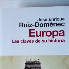 Libros: LIBRO EUROPA. LAS CLAVES DE SU HISTORIA. JOSÉ ENRIQUE RUIZ - DOMENECH. EDITORIAL CÍRCULO DE LECTORES. Lote 190572151