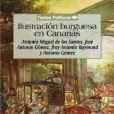 Libros: ILUSTRACIÓN BURGUESA EN CANARIAS. Lote 191145432