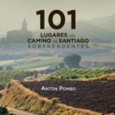 Libros: 101 LUGARES DEL CAMINO DE SANTIAGO SORPRENDENTES. Lote 196963878