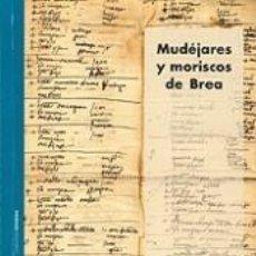 Libros: MUDÉJARES Y MORISCOS DE BREA.. Lote 197315645