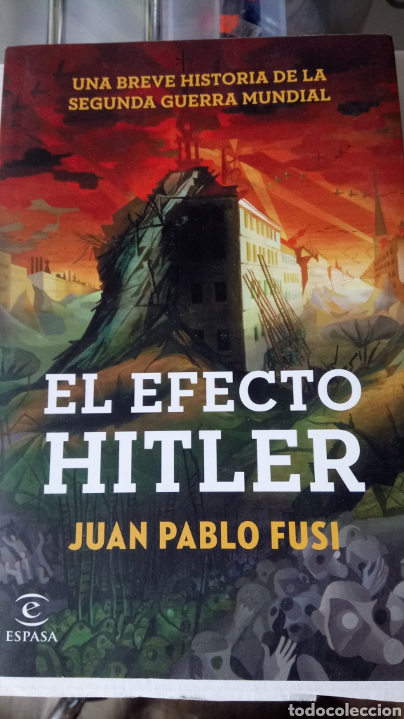 LIBRO EL EFECTO HITLER. JUAN PABLO FUSI. EDITORIAL ESPASA. AÑO 2015. (Libros Nuevos - Historia - Historia Universal)