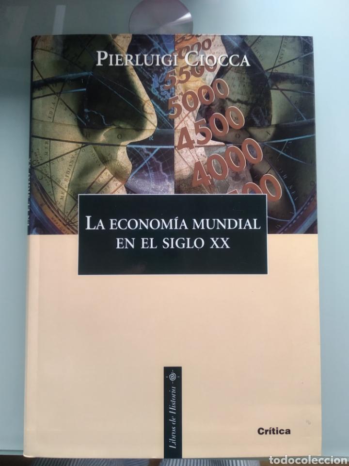 LA ECONOMÍA MUNDIAL EN EL SIGLO XX - PIERLUIGI CIOCCA (NUEVO) (Libros Nuevos - Historia - Historia Universal)