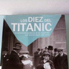 Libros: LIBRO LOS DIEZ DEL TITANIC. J. REYERO/C. MOSQUERA /N. MONTERO. EDITORIAL LID. AÑO 2012.. Lote 203756022