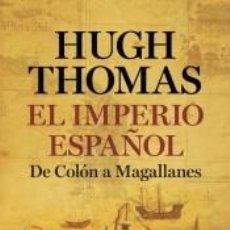 Libros: EL IMPERIO ESPAÑOL: DE COLÓN A MAGALLANES. Lote 204770590