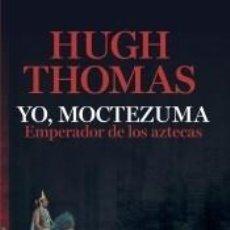 Libros: YO, MOCTEZUMA, EMPERADOR DE LOS AZTECAS. Lote 205086586