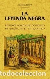 LA LEYENDA NEGRA (Libros Nuevos - Historia - Historia Universal)