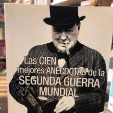 Libros: LAS CIEN MEJORES ANÉCDOTAS DE LA SEGUNDA GUERRA MUNDIAL. Lote 208461032