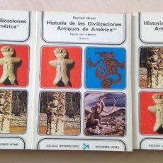 Libros: RAPHAEL GIRARD - HISTORIA DE LAS CIVILIZACIONES ANTIGUAS DE AMÉRICA - 3 VOL. Lote 209013451