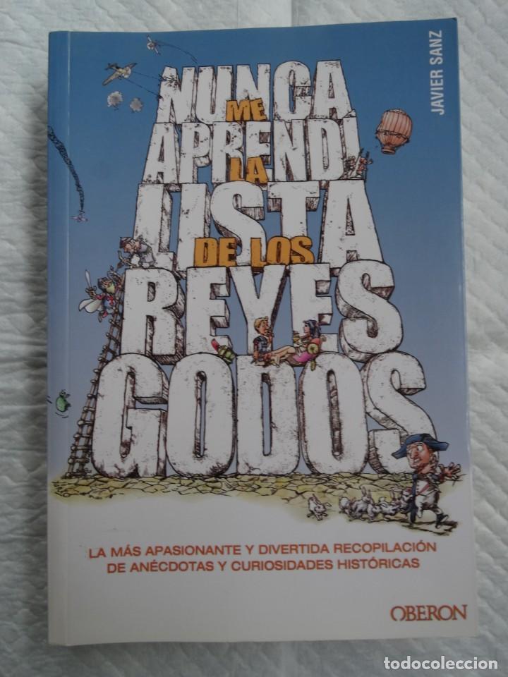 NUNCA ME APRENDI LA LISTA DE LOS REYES GODOS (Libros Nuevos - Historia - Historia Universal)