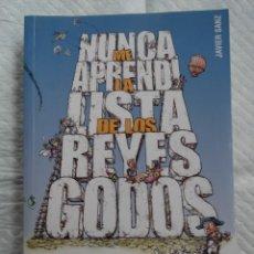 Libros: NUNCA ME APRENDI LA LISTA DE LOS REYES GODOS. Lote 209678305