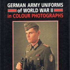 Libros: GERMAN ARMY UNIFORMS OF WORLD WAR II. KRAWCZYK, WADE. THE CROWOOD PRESS. Lote 209793428