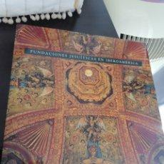 Libros: FUNDACIONES JESUITICAS EN IBEROAMERICA. Lote 209838948