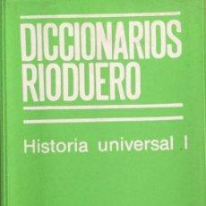 Libros: DICCIONARIOS RIODUERO. HISTORIA UNIVERSAL. NUEVO. Lote 210556691