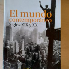 Livros: EL MUNDO CONTEMPORÁNEO. SIGLOS XIX Y XX. RAMÓN VILLARES, ÁNGEL BAHAMONDE. Lote 212689177