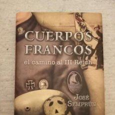 Libros: CUERPOS FRANCOS.EL CAMINO AL III REICH. JOSÉ SEMPRUN. ED ACTAS. Lote 213242405