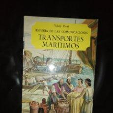 Libros: TRANSPORTES MARÍTIMOS, HISTORIA DE LAS COMUNICACIONES. Lote 215067103