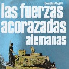Libros: LAS FUERZAS ACORAZADAS ALEMANAS.ORGILL, DOUGLAS. SAN MARTIN, S.L.,EDITORIAL. Lote 215321365