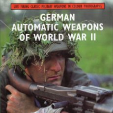 Libros: GERMAN AUTOMATIC WEAPONS OF WORLD WAR II. BRUCE ROBERT. CROWOOD PRESS, THE. Lote 215345636