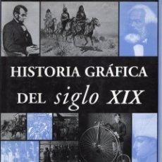 Libros: HISTORIA GRÁFICA DEL SIGLO XIX. SUSANA ESCUDERO PADILLA. EDITORIAL EDIMAT. Lote 215755700