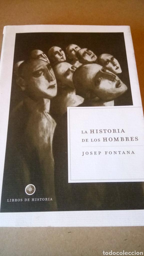 LIBRO LA HISTORIA DE LOS HOMBRES. JOSEP FONTANA. EDITORIAL CRÍTICA. AÑO 2001. (Libros Nuevos - Historia - Historia Universal)