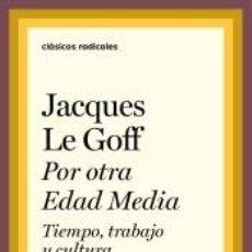 Libros: POR OTRA EDAD MEDIA: TIEMPO, TRABAJO Y CULTURA EN OCCIDENTE. Lote 215914622