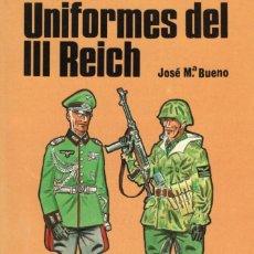 Libros: UNIFORMES DEL III REICH. BUENO CARRERA, JOSE MARIA. SAN MARTIN, S.L.,EDITORIAL. Lote 215924547