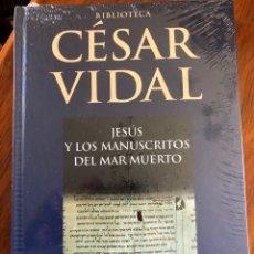 Libros: LIBRO CESAR VIDAL. JESÚS Y LOS MANUSCRITOS DEL MAR MUERTO. PLANETA DEAGOSTINI. NUEVO. PRECINTADO.. Lote 216793131