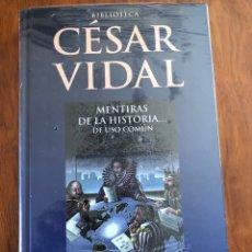 Libros: LIBRO CESAR VIDAL. MENTIRAS DE LA HISTORIA...DE USO COMÚN. PLANETA DEAGOSTINI. NUEVO. PRECINTADO.. Lote 216793310