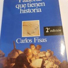Libros: PALABRAS QUE TIENEN HISTORIA DE CARLOS FISAS. Lote 216975833