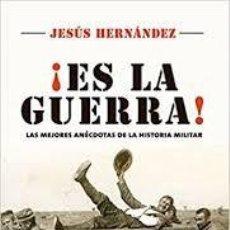 Libros: ES LA GUERRA: LAS MEJORES ANÉCDOTAS DE LA HISTORIA MILITAR (ESPAÑOL) TAPA BLANDA – 11 FEBRERO 2016. Lote 217401531