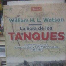 Libros: WILLIAM H.L.WATSON.LA ERA DE LOS TANQUES(1916-1919).HECATE. Lote 218053278
