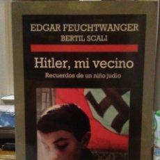 Libros: EDGAR FEUCHTWANGER.HITLER,MI VECINO.ANAGRAMA. Lote 218054643