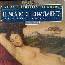 Libros: ATLAS CULTURALES DEL MUNDO (EL MUNDO DEL RENACIMIENTO VOL 2). Lote 218095736