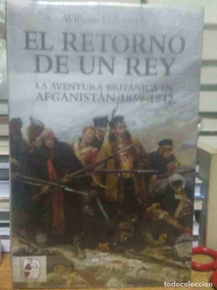 WILLIAM DALRYMPLE.EL RETORNO DE UN REY.(LOS BRITÁNICOS EN AFGANISTÁN 1839-1842).DESPERTA FERRO (Libros Nuevos - Historia - Historia Universal)
