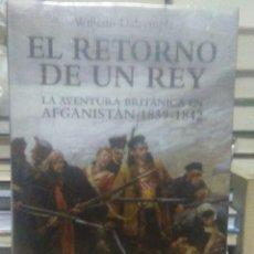 Libros: WILLIAM DALRYMPLE.EL RETORNO DE UN REY.(LOS BRITÁNICOS EN AFGANISTÁN 1839-1842).DESPERTA FERRO. Lote 218285022