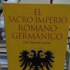 Libros: BARBARA STOLLBERG RILINGER.EL SACRO IMPERIO ROMANO-GERMÁNICO.LA ESFERA DE LOS LIBROS. Lote 218446371