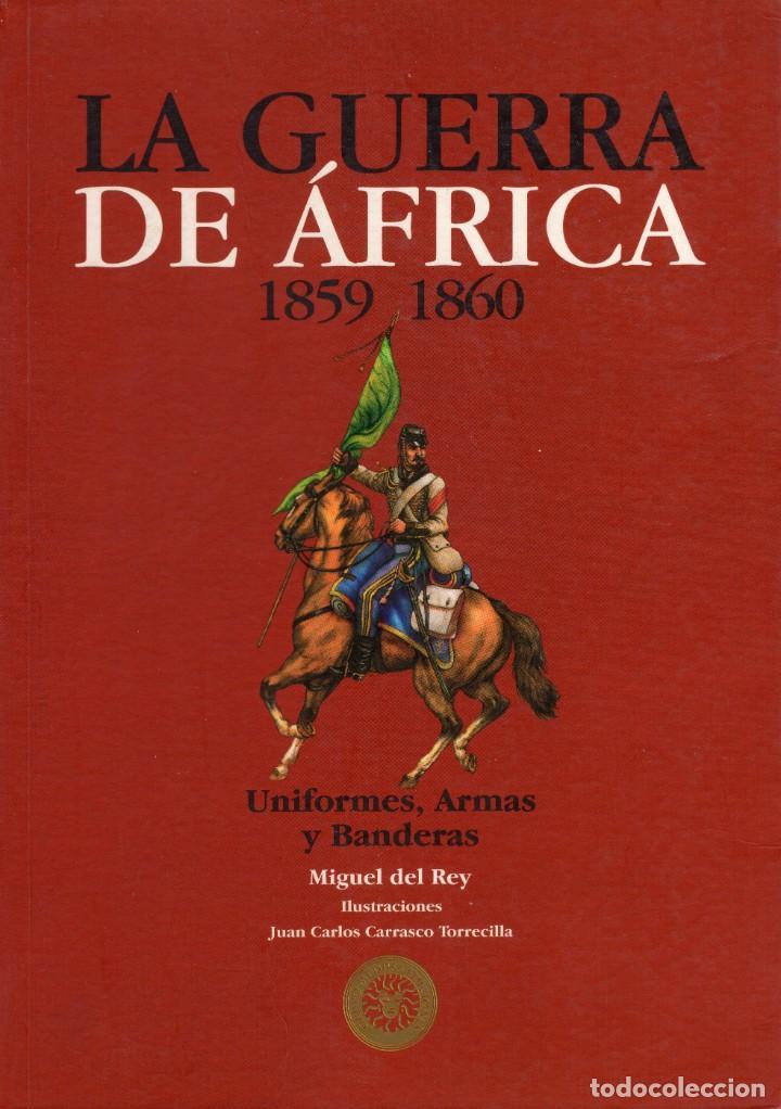 GUERRA DE AFRICA, 1859-1860. UNIFORMES, ARMAS Y BANDERAS. GRUPO MEDUSA EDICIONES, S.L. REY, MIGUEL (Libros Nuevos - Historia - Historia Universal)