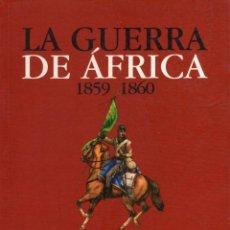 Libros: GUERRA DE AFRICA, 1859-1860. UNIFORMES, ARMAS Y BANDERAS. GRUPO MEDUSA EDICIONES, S.L. REY, MIGUEL. Lote 218637852