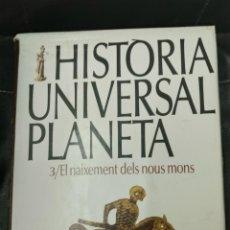 Libros: HISTÒRIA UNIVERSAL PLANETA TOMO 3/ EL NAIXEMENT DELS NOUS MONS. Lote 219316090