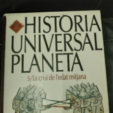 Libros: HISTÒRIA UNIVERSAL PLANETA TOMO5/ LA CRISI DE L'EDAT MITJANA. Lote 219320152