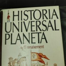 Libros: HISTÒRIA UNIVERSAL PLANETA TOMO 6/ EL RENAIXEMENT. Lote 219322197